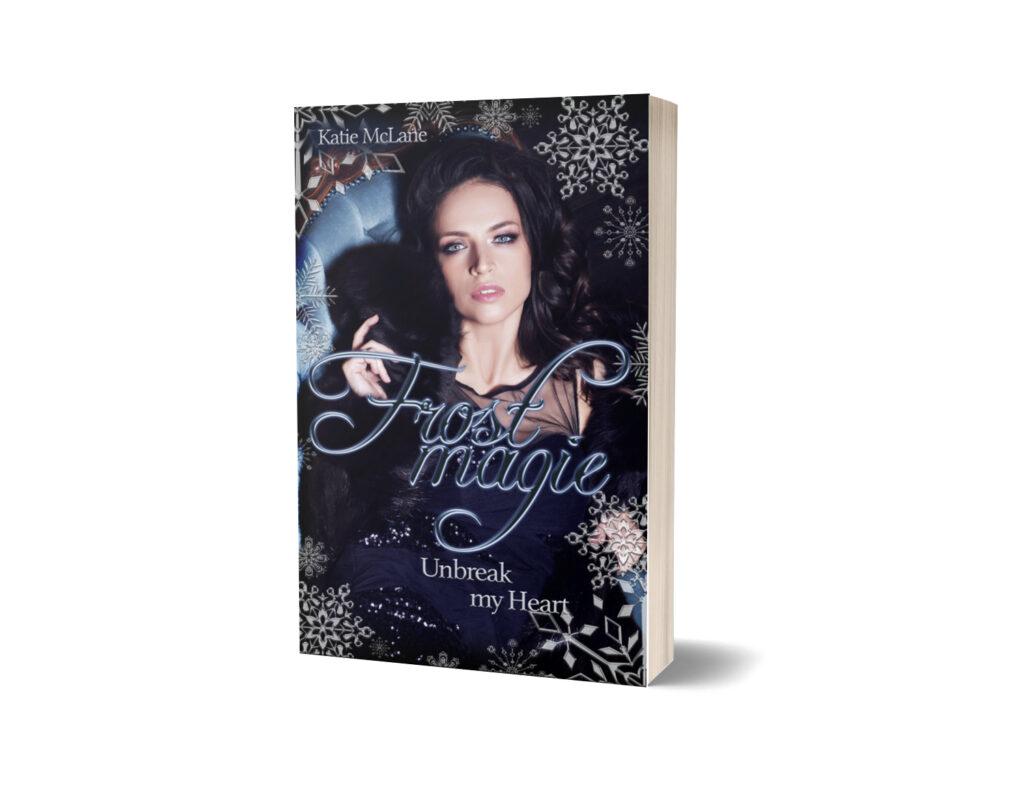 Frostmagie: Unbreak my Heart von Katie McLane